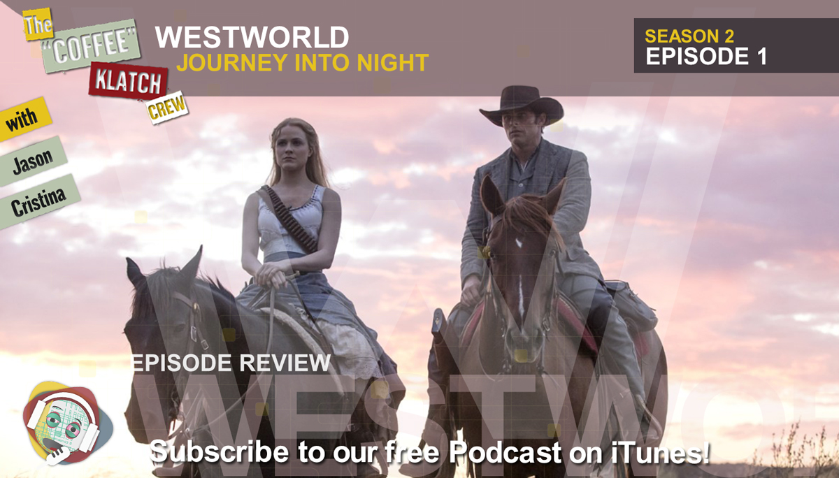 WW – Westworld S2 E1 Journey Into Night, Full Review - Westworld